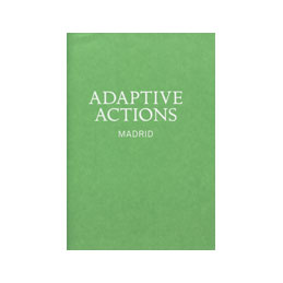 Adaptive Actions from Madrid (full project archive here: http://www.adaptiveactions.net)